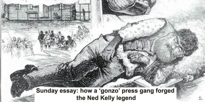 sunday essay: how a 'gonzo' press gang forged the ned kelly legend