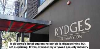 melbourne's hotel quarantine bungle is disappointing but not surprising. it was overseen by a flawed security industry
