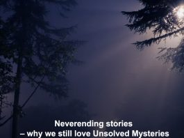 neverending stories – why we still love unsolved mysteries