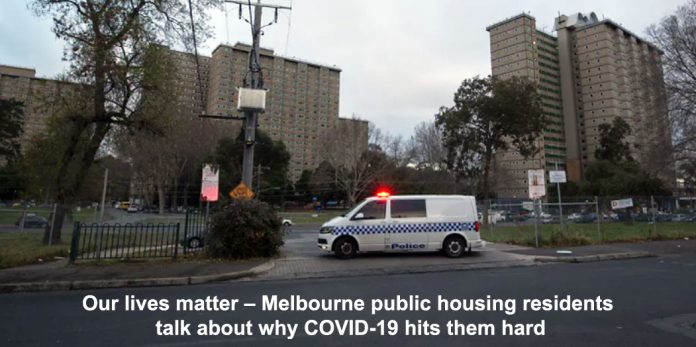 our lives matter – melbourne public housing residents talk about why covid-19 hits them hard