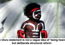 the uluru statement is not a vague idea of 'being heard' but deliberate structural reform