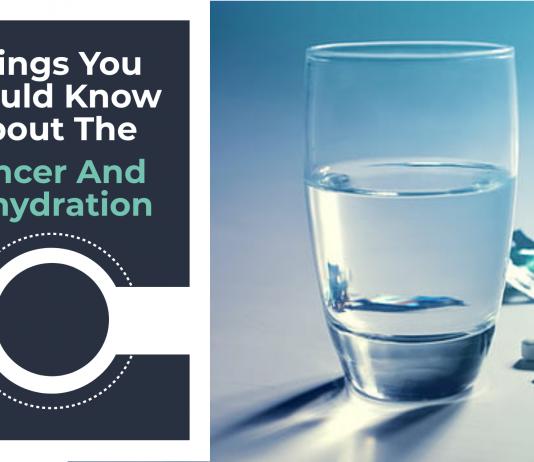 things you should know about the cancer and dehydration