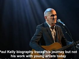 paul kelly biography traces his journey but not his work with young artists today