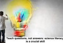 teach questions, not answers: science literacy is a crucial skill