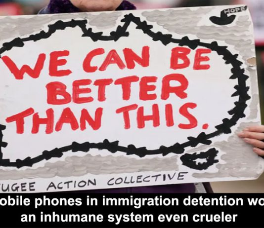 banning mobile phones in immigration detention would make an inhumane system even crueler
