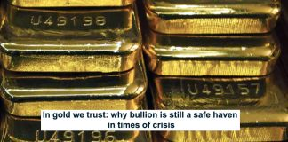 in gold we trust: why bullion is still a safe haven in times of crisis