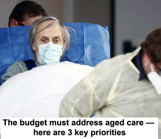 the budget must address aged care — here are 3 key priorities
