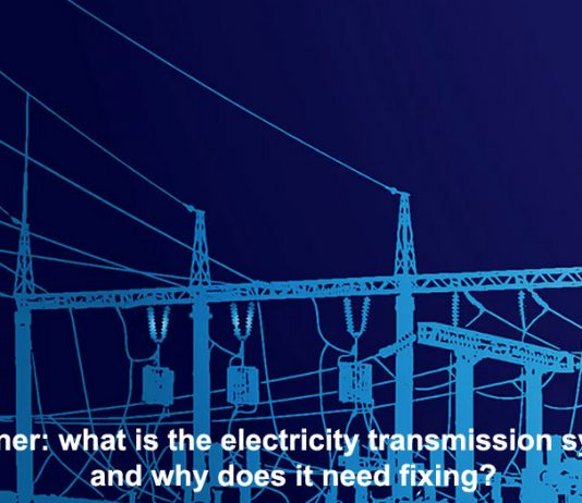 explainer: what is the electricity transmission system, and why does it need fixing?