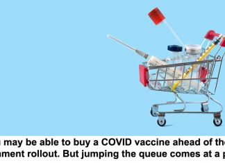 you may be able to buy a covid vaccine ahead of the government rollout. but jumping the queue comes at a price