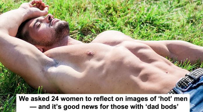 we asked 24 women to reflect on images of 'hot' men — and it's good news for those with 'dad bods'