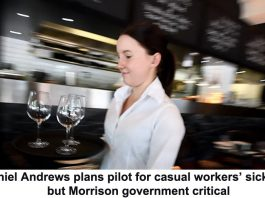 daniel andrews plans pilot for casual workers' sick pay but morrison government critical