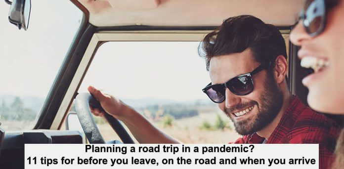 planning a road trip in a pandemic? 11 tips for before you leave, on the road and when you arrive