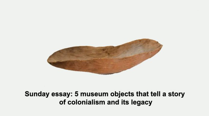 sunday essay: 5 museum objects that tell a story of colonialism and its legacy