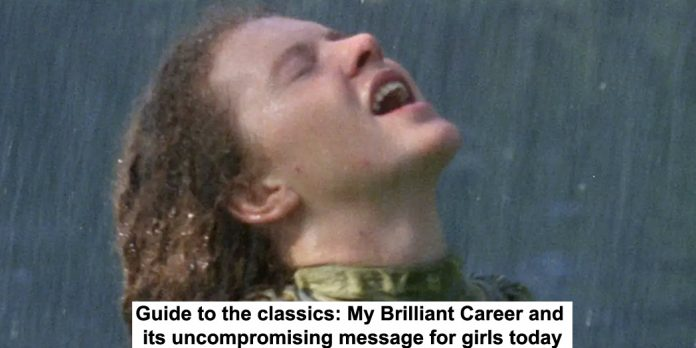 guide to the classics: my brilliant career and its uncompromising message for girls today