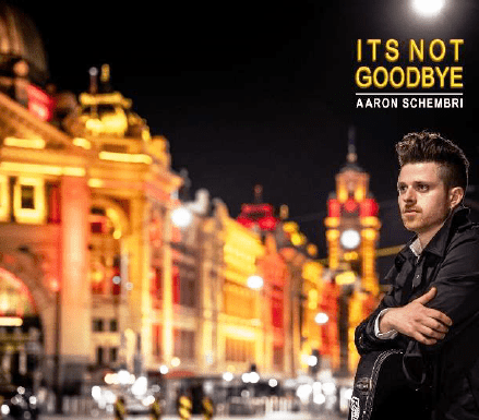 melbourne musician aaron schembri releases new single 'its not goodbye'