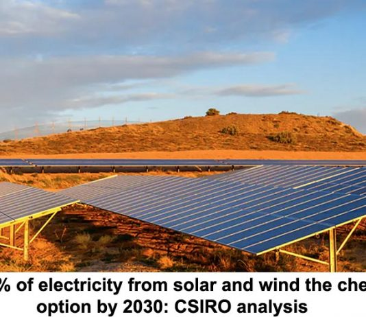 up to 90% of electricity from solar and wind the cheapest option by 2030: csiro analysis