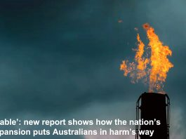 'unjustifiable': new report shows how the nation's gas expansion puts australians in harm's way