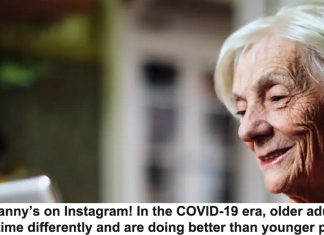 granny's on instagram! in the covid-19 era, older adults see time differently and are doing better than younger people