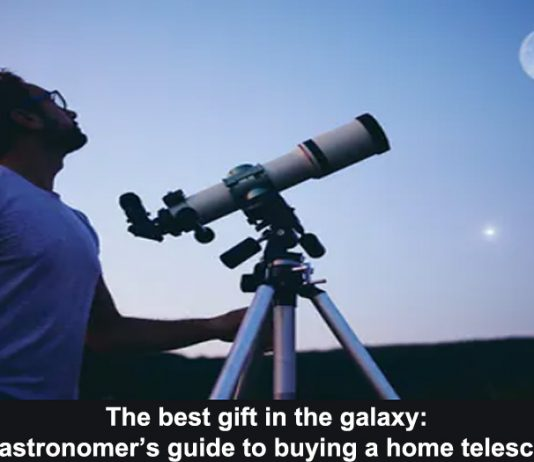 the best gift in the galaxy: an astronomer's guide to buying a home telescope