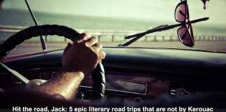 hit the road, jack: 5 epic literary road trips that are not by kerouac
