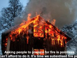 asking people to prepare for fire is pointless if they can't afford to do it. it's time we subsidised fire prevention