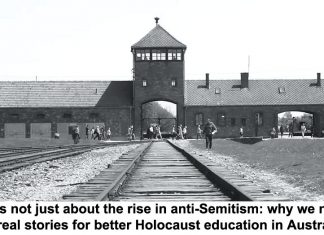 it's not just about the rise in anti-semitism: why we need real stories for better holocaust education in australia