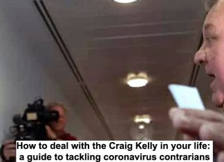 how to deal with the craig kelly in your life: a guide to tackling coronavirus contrarians