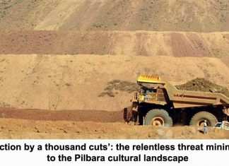 'destruction by a thousand cuts': the relentless threat mining poses to the pilbara cultural landscape