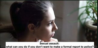 sexual assault: what can you do if you don't want to make a formal report to police?