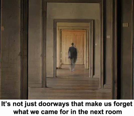 it's not just doorways that make us forget what we came for in the next room