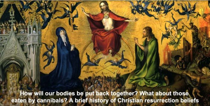 how will our bodies be put back together? what about those eaten by cannibals? a brief history of christian resurrection beliefs