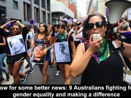 now for some better news: 9 australians fighting for gender equality and making a difference