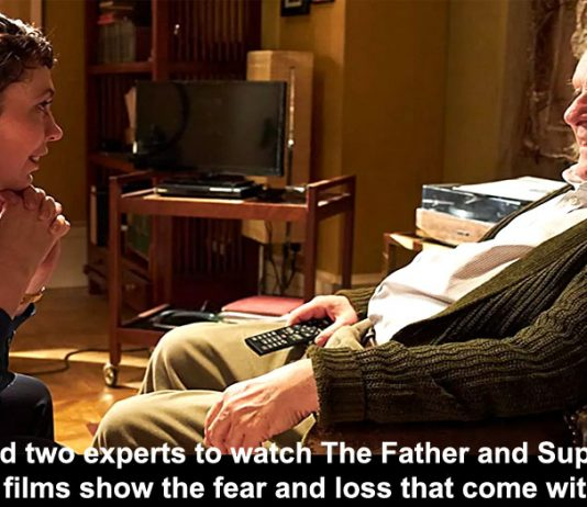 we asked two experts to watch the father and supernova. these new films show the fear and loss that come with dementia