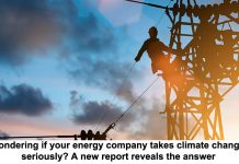 wondering if your energy company takes climate change seriously? a new report reveals the answer