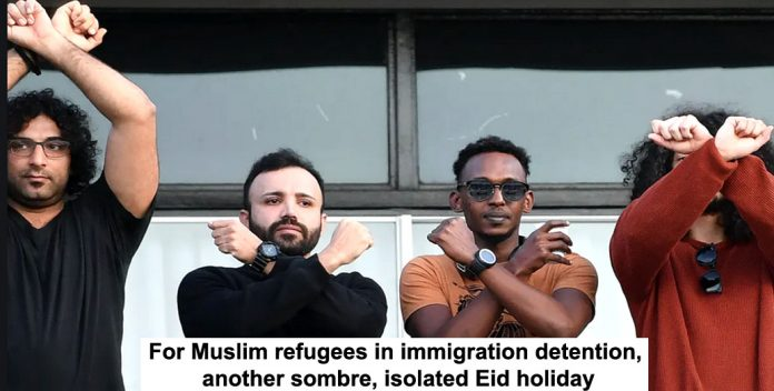 for muslim refugees in immigration detention, another sombre, isolated eid holiday