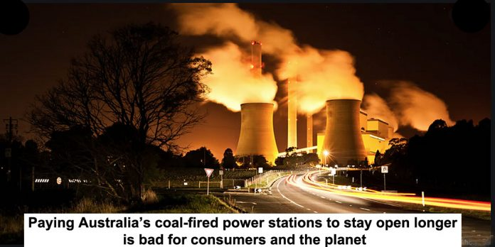 paying australia's coal-fired power stations to stay open longer is bad for consumers and the planet