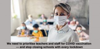we need to prioritise teachers and staff for covid vaccination — and stop closing schools with every lockdown