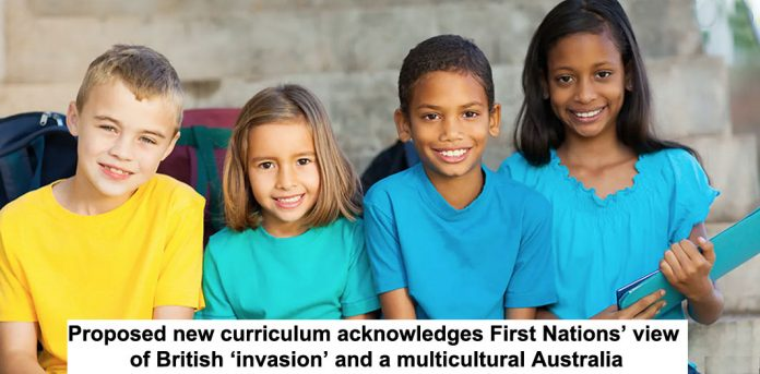 proposed new curriculum acknowledges first nations' view of british 'invasion' and a multicultural australia