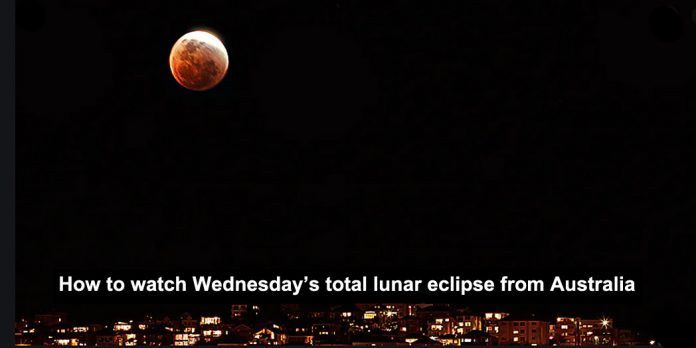 how to watch wednesday's total lunar eclipse from australia