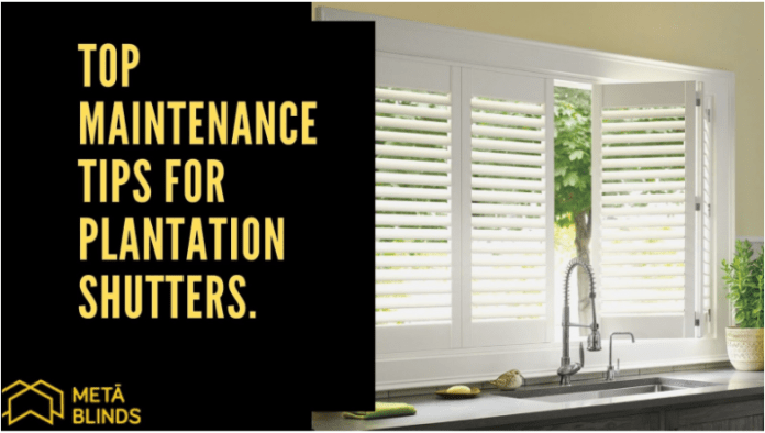 top maintenance tips for plantation shutters