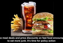 combo meal deals and price discounts on fast food encourage us to eat more junk. it's time for policy action