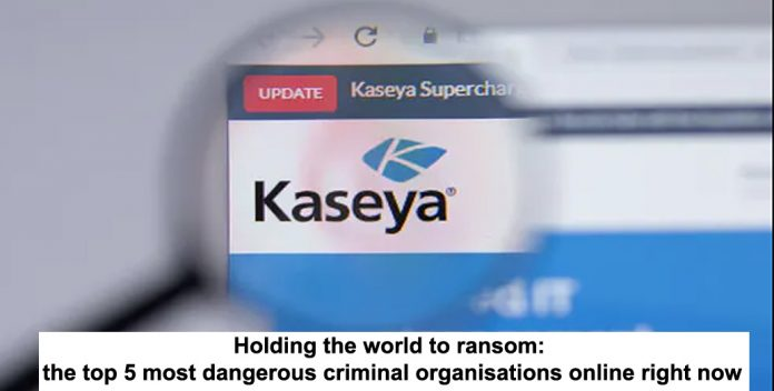 holding the world to ransom: the top 5 most dangerous criminal organisations online right now