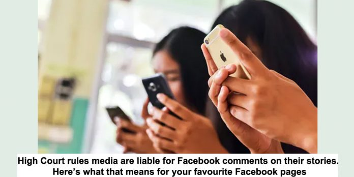 high court rules media are liable for facebook comments on their stories. here's what that means for your favourite facebook pages