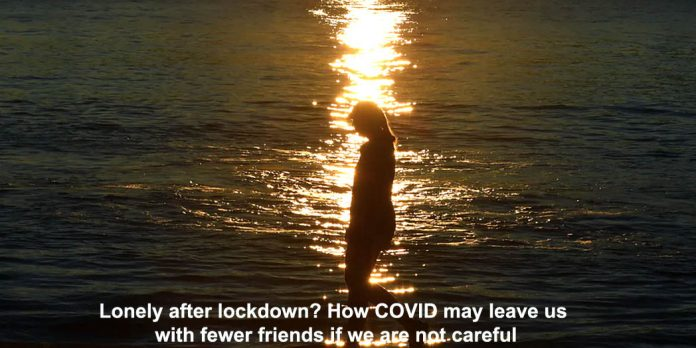 lonely after lockdown? how covid may leave us with fewer friends if we are not careful