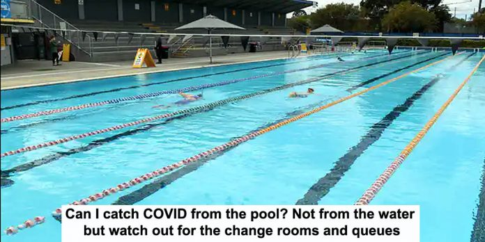 can i catch covid from the pool? not from the water but watch out for the change rooms and queues